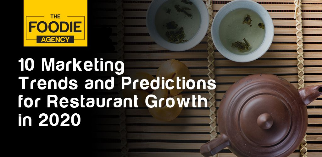 10 Marketing Trends and Predictions for Restaurant Growth in 2020