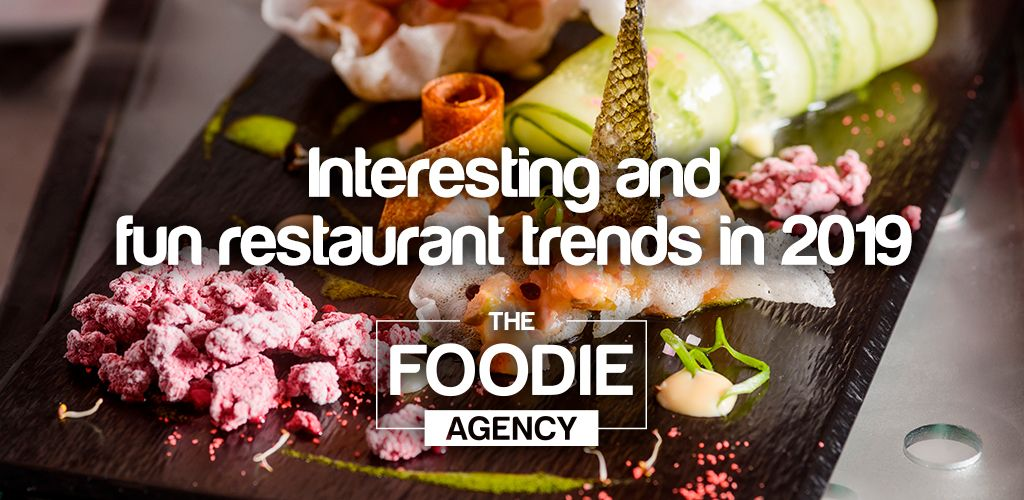 Interesting and fun restaurant trends in 2019